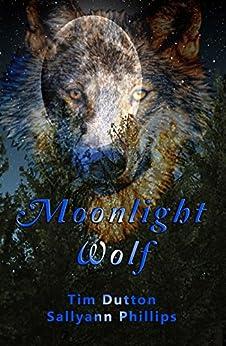 Moonlight Wolf by [Phillips, Sallyann, Dutton, Tim]