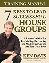 7 Keys to Lead Successful House Groups Training Manual