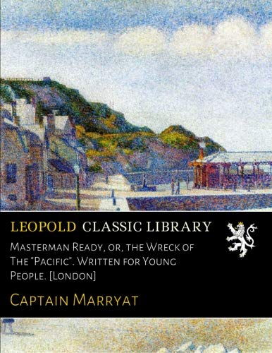 """Masterman Ready, or, the Wreck of The """"Pacific"""". Written for Young People. [London] pdf epub"""