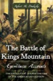 The Battle of King's Mountain, Robert Dunkerly, 1596292369