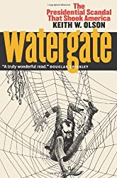 By Keith W. Olson - Watergate: The Presidential Scandal That Shook America: 1st (first) Edition