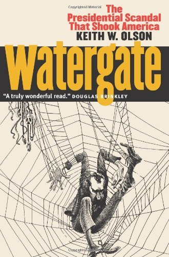 By Keith W. Olson - Watergate: The Presidential Scandal That Shook America: 1st (first) Edition pdf epub