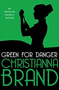 Green for Danger (The Inspector Cockrill Mysteries Book 2) by [Brand, Christianna]