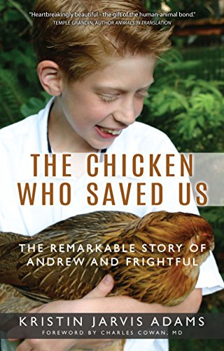 The Chicken Who Saved Us: The Remarkable Story of Andrew and Frightful (City Chickens)