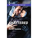 Shattered | Alice Sharpe