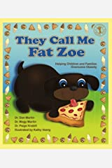 They Call Me Fat Zoe: Helping Children and Families Overcome Obesity (Let's Talk) Kindle Edition