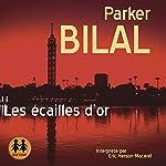 Les écailles d'or | Parker Bilal