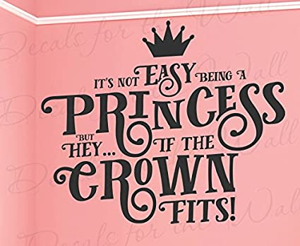 Amazon.com: Its Not Easy Being A Princess But Hey… If The ...