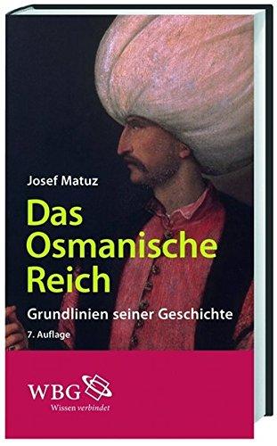 Das Osmanische Reich: Grundlinien seiner Geschichte