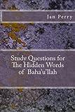 Study Questions for The Hidden Words of Baha'u'llah