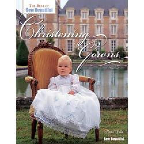 Christening Gowns (The Best of Sew Beautiful)