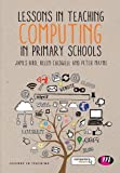 img - for Lessons in Teaching Computing in Primary Schools book / textbook / text book
