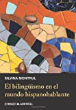 El Bilingüismo en el Mundo Hispanohablante, Montrul, Silvina, 0470657219