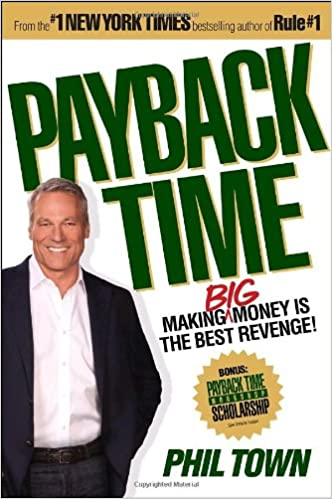 Payback Time: Making Big Money Is the Best Revenge!: Phil Town ...