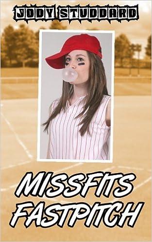 Missfits Fastpitch Softball Star Volume 4 Jody Studdard