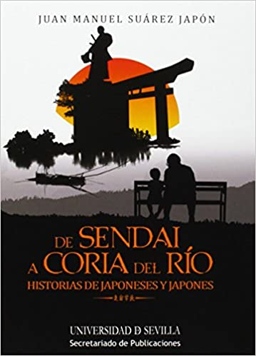 De Sendai a Coria del Río: Historias de japoneses y Japones ...