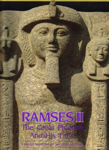 Ramses II: The Great Pharaoh and His Time