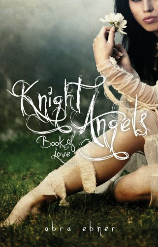 Knight Angels: Book of Love (Book One)