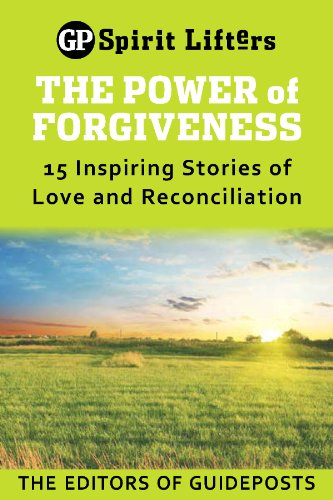 Spirit Lifters (The Power of Forgiveness: 15 Inspiring Stories of Love and Reconciliation (Guideposts spirit lifters))