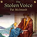 The Stolen Voice: Gil Cunningham Mysteries Audiobook by Pat McIntosh Narrated by Andrew Watson