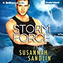 Storm Force Audiobook by Susannah Sandlin Narrated by Alexander Cendese