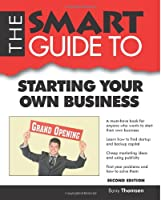 The Smart Guide to Starting Your Own Business