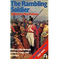 The Rambling Soldier: Life in the Lower Ranks, 1750-1900 Through     Soldiers' Songs And Writings: Life in the Lower Ranks Through Soldiers' Songs and Writings, 1750-1900 (Peacock Books)