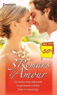 3 Romans d'Amour : Un intrus trop séduisant - La promesse oubliée - Désir et mensonge (promotion) (VMP) par Carol Grace