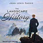 The Landscape of History: How Historians Map the Past | John Lewis Gaddis