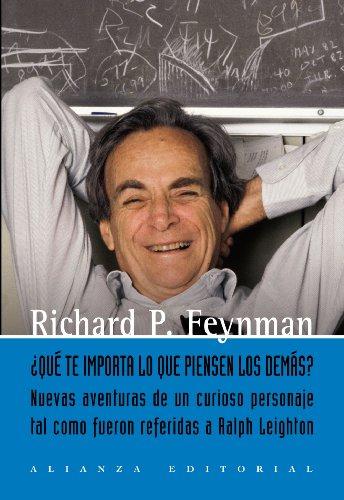 Descargar Libro ¿qué Te Importa Lo Que Piensen Los Demás?: Nuevas Aventuras De Un Curioso Personaje Como Le Fueron Referidas A Ralph Leighton ) Richard P. Feynman