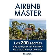 Master Airbnb: Les 200 secrets secrets des nouveaux millionnaires de la location courte durée (French Edition)