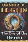 The Eye of the Heron, Ursula K. Le Guin, 0765346125