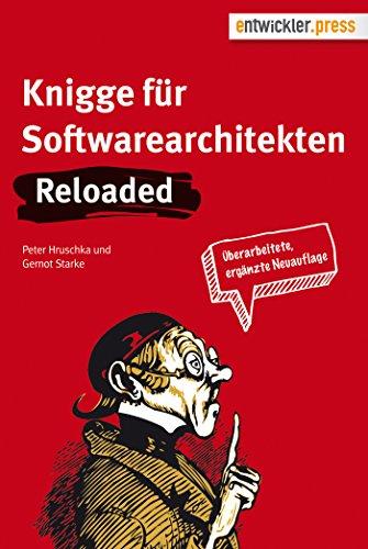 Download Knigge für Softwarearchitekten – Reloaded (German Edition) Pdf