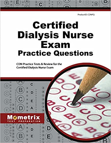 Certified Dialysis Nurse Exam Practice Questions: CDN