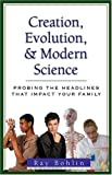 Creation, Evolution&Modern Science***OP*: Probing the Headlines (Probing the Headlines That Impact Your Family)