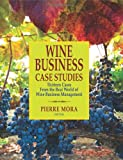 Wine Business Case Studies, Pierre Mora, 1935879715