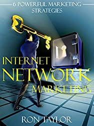 Internet Network Marketing: Learn How to Make Money from Home Using the Proven Attraction Marketing Strategies of the Top Money Makers Online (English Edition)