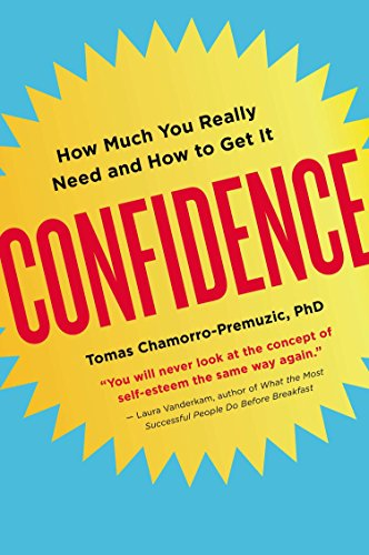 Confidence: How Much You Really Need and How to Get It by Plume