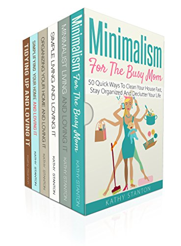 Minimalism And Speed Cleaning Guide Box Set (6 in 1): A Step By Step Guide To Get Organized And Keep Your House Clean (Cleaning Hacks, Simplify Your Space, Decluttering Techniques)