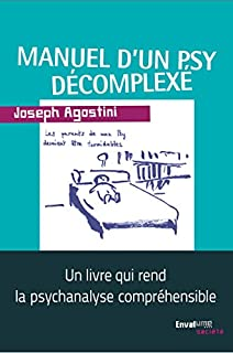 Manuel d'un psy décomplexé, Agostini, Joseph