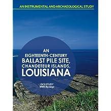 An Eightteenth-Century Ballast Pile Site Chandeleur Islands, Louisiana