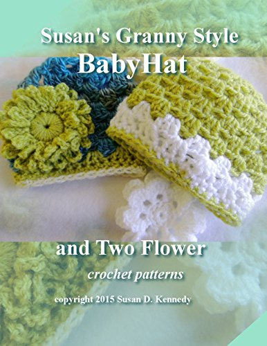 Susan's Granny Style Baby Hat to Crochet: Susan's Easy Crochet Baby Patterns (Hat Granny)