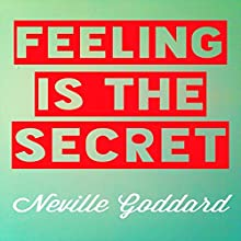 Feeling Is the Secret Audiobook by Neville Goddard Narrated by Mark Manning