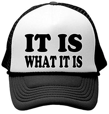 IT IS WHAT IT IS - Unisex Adult Trucker Cap Hat