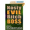 Nasty Evil Bitch Boss (Short Story)