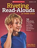 img - for Riveting Read-Alouds for Middle School: 35 Selections Guaranteed to Spark Deep Thinking, Meaningful Discussion, and Powerful Writing book / textbook / text book