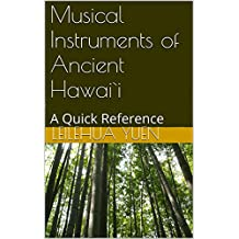 Musical Instruments of Ancient Hawai`i: A Quick Reference