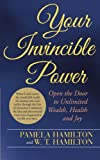 Your Invincible Power, Pamela Hamilton and W. T. Hamilton, 1452589968