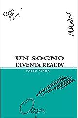 Un sogno diventa realtà: 115 sogni nel cassetto (Italian Edition) Kindle Edition
