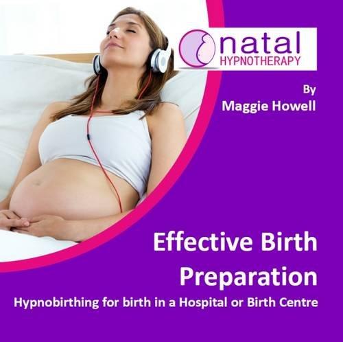 Effective Birth Preparation: Hypnobirthing for Birth in a Hospital or Birth Centre